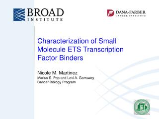 Characterization of Small Molecule ETS Transcription Factor Binders   Nicole M. Martinez Marius S. Pop and Levi A. Garra