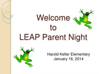 Welcome to LEAP Parent Night