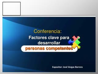 Expositor: Jos  Vargas Barrera