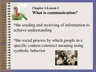 The sending and receiving of information to achieve understanding   the social process by which people in a specific con