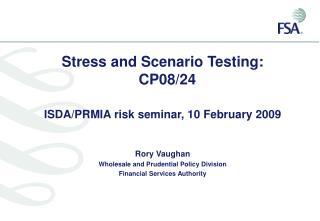 Stress and Scenario Testing: CP08