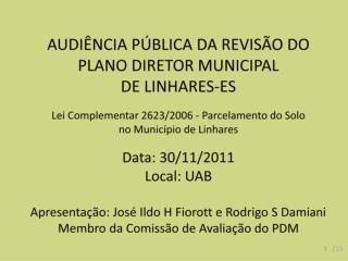 AUDI NCIA P BLICA DA REVIS O DO  PLANO DIRETOR MUNICIPAL  DE LINHARES-ES  Lei Complementar 2623