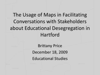 The Usage of Maps in Facilitating Conversations with Stakeholders about Educational Desegregation in Hartford