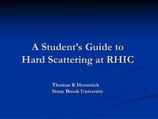 A Student's Guide to  Hard Scattering at RHIC