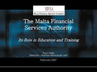 The Malta Financial Services Authority    Its Role in Education and Training