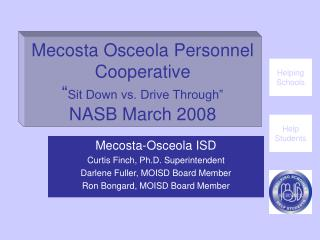 Mecosta Osceola Personnel Cooperative  Sit Down vs. Drive Through  NASB March 2008