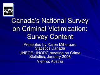 Canada s National Survey on Criminal Victimization: Survey Content