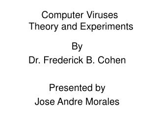Computer Viruses  Theory and Experiments