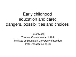 Early childhood  education and care:  dangers, possibilities and choices