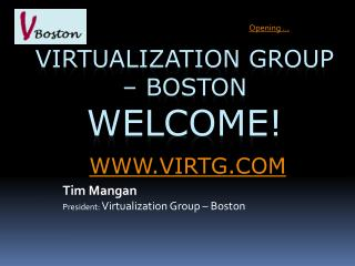 Virtualization Group   Boston Welcome