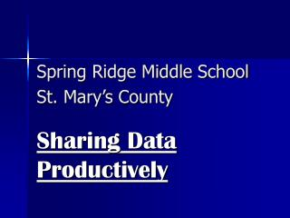 Spring Ridge Middle School St. Mary s County