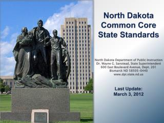 North Dakota Common Core State Standards   North Dakota Department of Public Instruction Dr. Wayne G. Sanstead, State Su