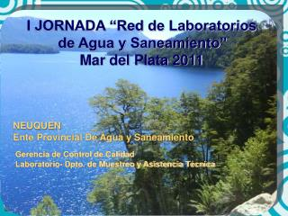 I JORNADA  Red de Laboratorios de Agua y Saneamiento    Mar del Plata 2011