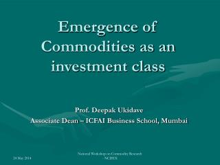Emergence of Commodities as an investment class