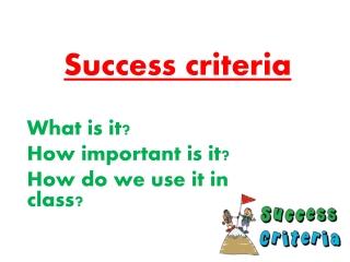 Writing Success Criteria Criteria for Assessment