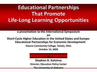 Educational Partnerships  That Promote  Life-Long Learning Opportunities