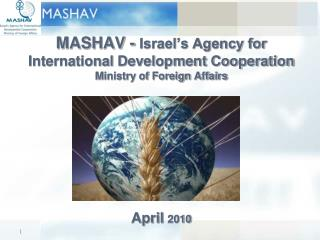 MASHAV - Israel s Agency for International Development Cooperation Ministry of Foreign Affairs