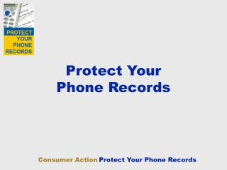 Protect Your  Phone Records