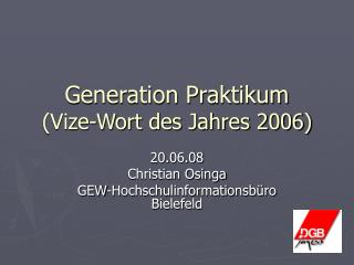 Generation Praktikum Vize-Wort des Jahres 2006