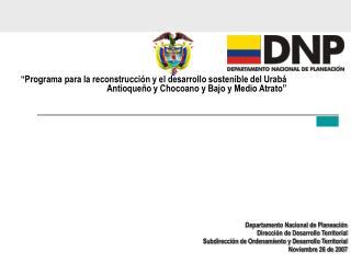 Programa para la reconstrucci n y el desarrollo sostenible del Urab  Antioque o y Chocoano y Bajo y Medio Atrato