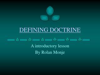 DEFINING DOCTRINE