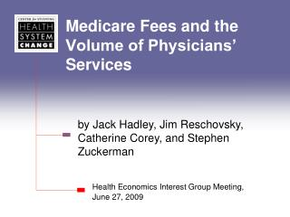 Medicare Fees and the Volume of Physicians  Services