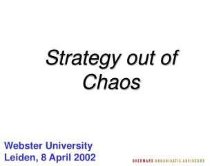 Strategy out of Chaos