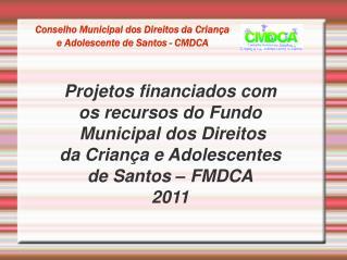Conselho Municipal dos Direitos da Crian a  e Adolescente de Santos - CMDCA