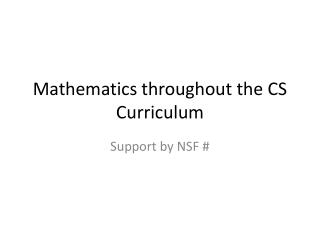 Mathematics throughout the CS Curriculum