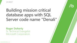 Building mission critical database apps with SQL Server code name Denali