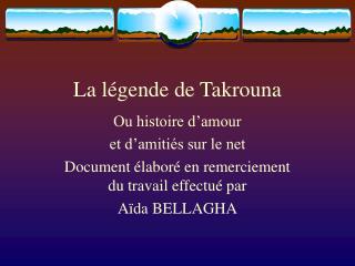 La l gende de Takrouna