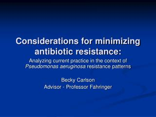 Considerations for minimizing antibiotic resistance: