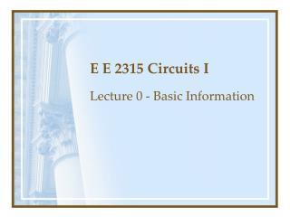 E E 2315 Circuits I
