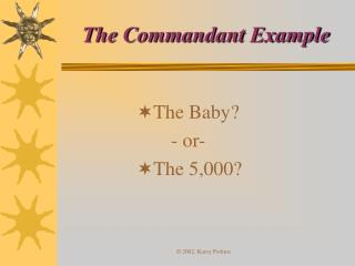 The Commandant Example