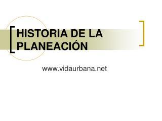 HISTORIA DE LA PLANEACI N
