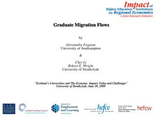 Graduate Migration Flows    by  Alessandra Faggian University of Southampton     Cher Li Robert E. Wright University of