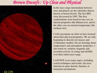 Brown Dwarfs : Up Close and Physical