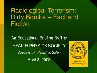 Radiological Terrorism: Dirty Bombs   Fact and Fiction