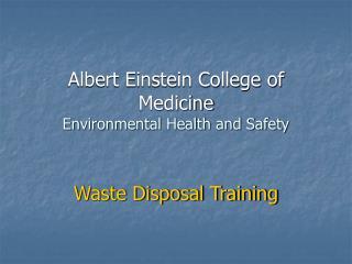 Albert Einstein College of Medicine Environmental Health and Safety