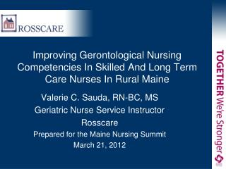 Improving Gerontological Nursing Competencies In Skilled And Long Term Care Nurses In Rural Maine