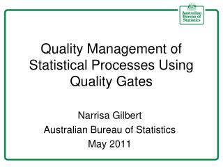 Quality Management of Statistical Processes Using Quality Gates