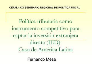Pol tica tributaria como instrumento competitivo para captar la inversi n extranjera directa IED:  Caso de Am rica Latin