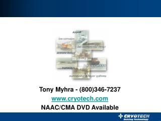 Tony Myhra - 800346-7237  cryotech NAAC