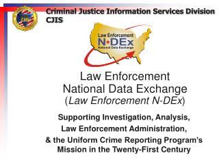 Law Enforcement  National Data Exchange  Law Enforcement N-DEx