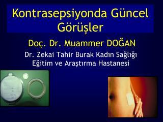 Do . Dr. Muammer DOGAN Dr. Zekai Tahir Burak Kadin Sagligi Egitim ve Arastirma Hastanesi
