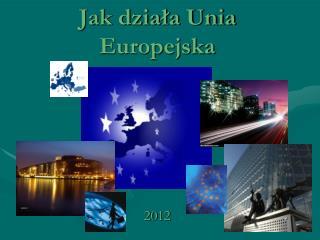 Jak dziala Unia Europejska