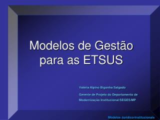 Modelos de Gest o para as ETSUS