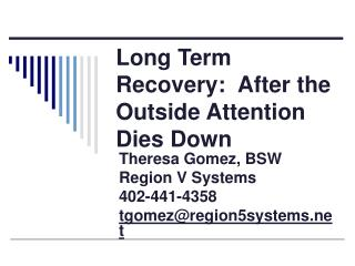 Long Term Recovery:  After the Outside Attention Dies Down