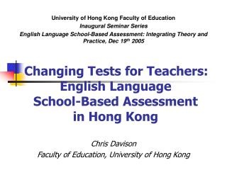 Changing Tests for Teachers: English Language  School-Based Assessment  in Hong Kong