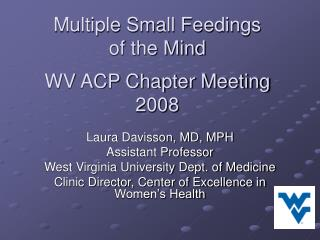 Multiple Small Feedings  of the Mind  WV ACP Chapter Meeting  2008